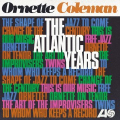The Atlantic Years (Remastered) - Ornette Coleman