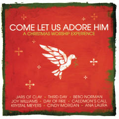 Come, Let Us Adore Him - Various Artists