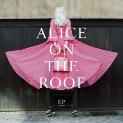 EP de malade - Alice on the roof
