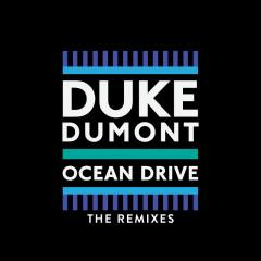 Ocean Drive (Remixes) - Duke Dumont
