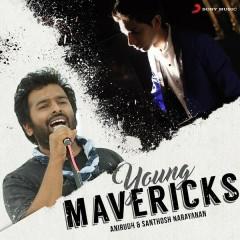 Young Mavericks (Anirudh & Santhosh Narayanan) - Anirudh Ravichander, Santhosh Narayanan