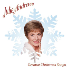 Greatest Christmas Songs - Julie Andrews