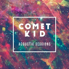 Acoustic Sessions - Comet Kid
