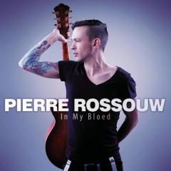 In My Bloed - Pierre Rossouw