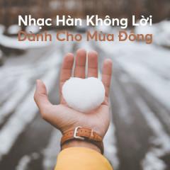 Nhạc Hàn Không Lời Dành Cho Mùa Đông - Various Artists