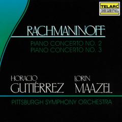 Rachmaninoff: Piano Concertos Nos. 2 & 3 - Lorin Maazel, Pittsburgh Symphony Orchestra, Horacio Gutíerrez