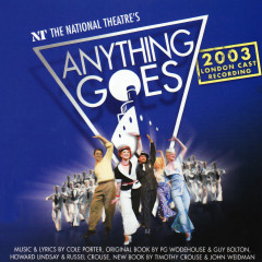 Anything Goes (2003 London Cast Recording) - Cole Porter