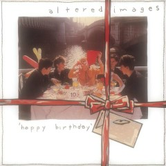 HAPPY BIRTHDAY - Altered Images