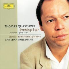 Evening Star: German Opera Arias - Thomas Quasthoff, Orchester der Deutschen Oper Berlin, Christian Thielemann