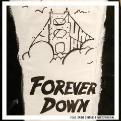 Forever Down - Vanic, Saint Sinner, Wifisfuneral