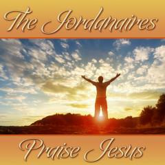 The Jordanaires Praise Jesus - The Jordanaires