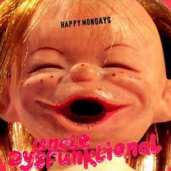 Uncle Dysfunktional (2020 Mix) - Happy Mondays