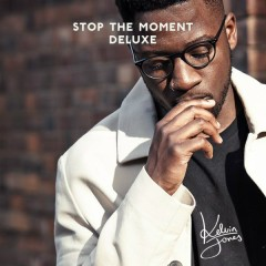 Stop the Moment (Deluxe) - Kelvin Jones
