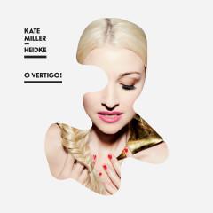 O Vertigo! - Kate Miller-Heidke