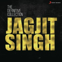 The Definitive Collection: Jagjit Singh - Jagjit Singh