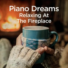 Piano Dreams - Relaxing at the Fireplace