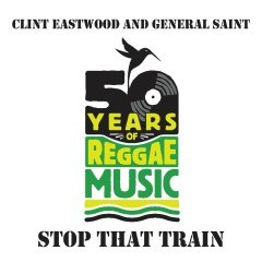 Stop That Train - Clint Eastwood, General Saint