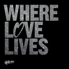 Glitterbox - Where Love Lives - Simon Dunmore, Seamus Haji