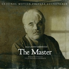The Master: Original Motion Picture Soundtrack - Jonny Greenwood