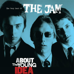 About The Young Idea: The Very Best Of The Jam - The Jam