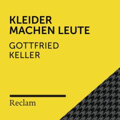 Keller: Kleider machen Leute (Reclam Hörbuch) - Reclam Hörbücher, Markus Stolberg, Gottfried Keller