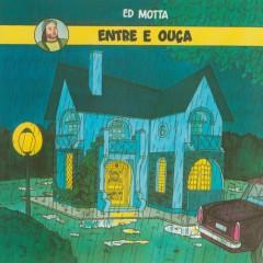 Entre e Ouça (Remasterizado) - Ed Motta