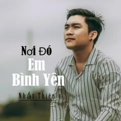 Nơi Đó Em Bình Yên (Single) - Nhất Thiên