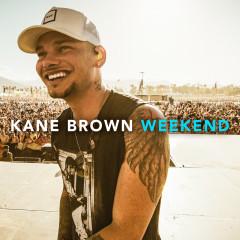 Weekend - Kane Brown