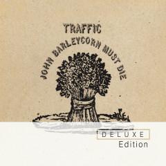 John Barleycorn Must Die Deluxe Edition - Traffic