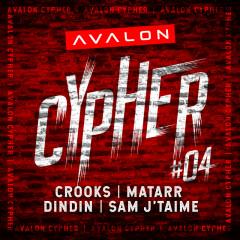 Avalon Cypher - #4 - Crooks, Matarr, DinDin, Sam J'Taime