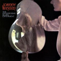 Progressive Blues Experiment - Johnny Winter