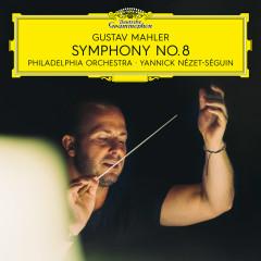 Mahler: Symphony No. 8 (Live) - Philadelphia Orchestra, Yannick Nézet-Séguin