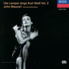 Weill: Ute Lemper sings Kurt Weill, Vol.II - Ute Lemper, London Voices, Jeff Cohen, RIAS Sinfonietta Berlin, John Mauceri
