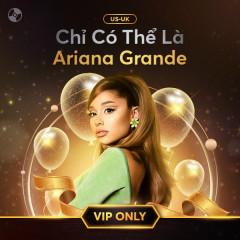Chỉ Có Thể Là Ariana Grande - Ariana Grande