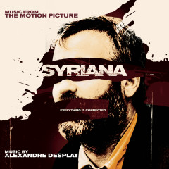Syriana (Original Motion Picture Soundtrack) - Alexandre Desplat