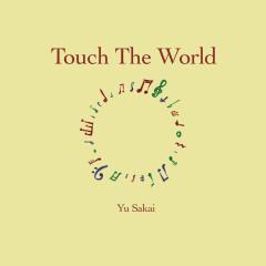Touch The World - Yu Sakai