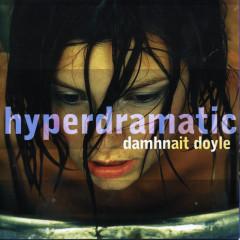 Hyperdramatic - Damhnait Doyle