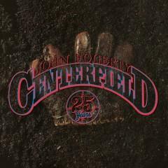 Centerfield - 25th Anniversary - John Fogerty