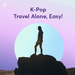 K-Pop Travel Alone, Easy!