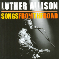 Songs From The Road - Luther Allison
