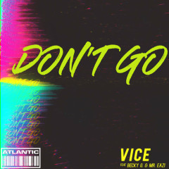 Don't Go (Single) - Vice
