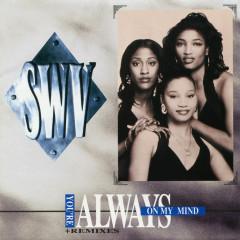 You're Always On My Mind - SWV