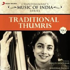 Traditional Thumris, Vol. 1 (Pt. 1) - Shruti Sadolikar