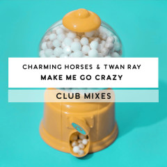 Make Me Go Crazy (Club Mixes)
