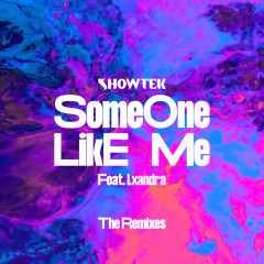 Someone Like Me (The Remixes) - Showtek, Lxandra