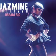 Dream Big - Jazmine Sullivan