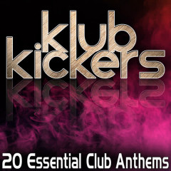 Klub Kickers - 20 Essential Club Anthems - Various Artists