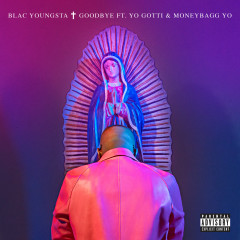 Goodbye - Blac Youngsta, Yo Gotti, Moneybagg Yo