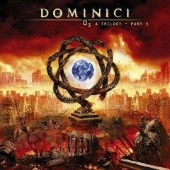 O3 A Trilogy, Pt. 3 - Dominici