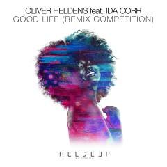 Good Life (feat. Ida Corr) [Remix Competition] - Oliver Heldens, Ida Corr